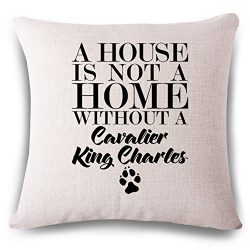 oFloral Best Gift Cotton Linen A House Is Not A Home Without A Cavalier King Charles Throw Pillow Cushion Case 18×18 Square Pillow Case Home Decorative (28)