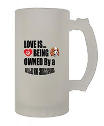 Love Being Owned Cavalier King Charles Spaniel 16 Oz Frosted Glass Stein Mug