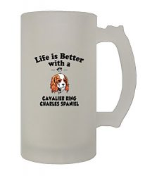 Life Better Cavalier King Charles Spaniel 16 Oz Frosted Glass Stein Beer Mug