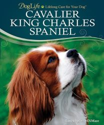 Cavalier King Charles Spaniel (DogLife: Lifelong Care for Your Dog™)