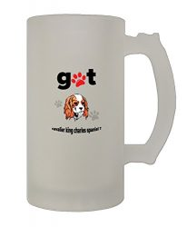 Got Cavalier King Charles Spaniel Dog 16 Oz Frosted Glass Stein Beer Mug