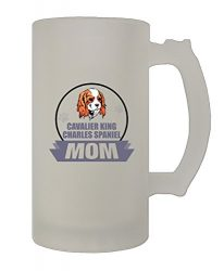 Mom Cavalier King Charles Spaniel Dog 16 Oz Frosted Glass Stein Beer Mug