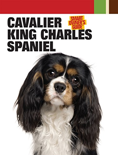 Cavalier King Charles Spaniel (Smart Owner's Guide)