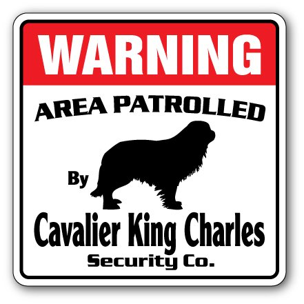 CAVALIER KING CHARLES Security Sign Area Patrolled guard dog purebred pet lover