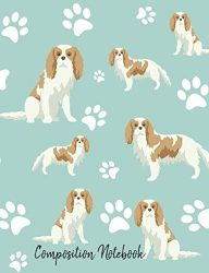 Composition Notebook: Cavalier King Charles Spaniel Paw Prints Cute School Notebook 100 Pages Wide Ruled Paper (Dog Breed Composition Books)