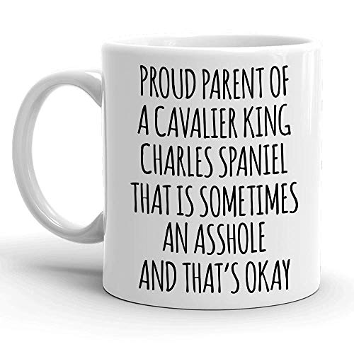 Proud Parent of A Cavalier King Charles Spaniel Gift Mug for Women and Men, Funny Dog Mug for Him or Her, Great Dog Mom or Dad Coffee Cup for K-9 Lovers, Pet Themed Christmas Birthday Present